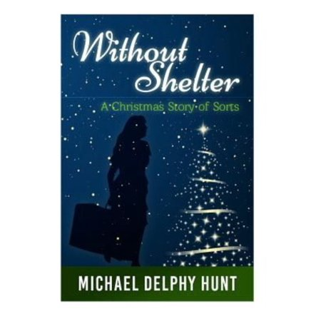 Without Shelter    A Christmas Story Of Sorts