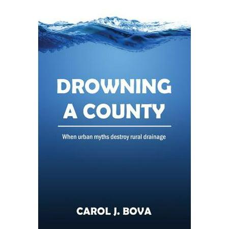 Drowning a County : When Urban Myths Destroy Rural - Rural Urban Suburban