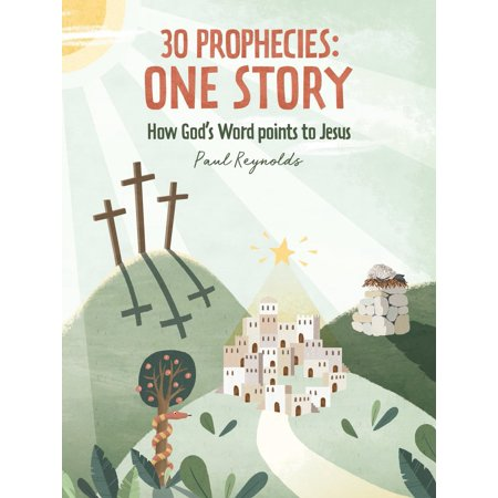 30 Prophecies: One Story: How God's Word Points to Jesus