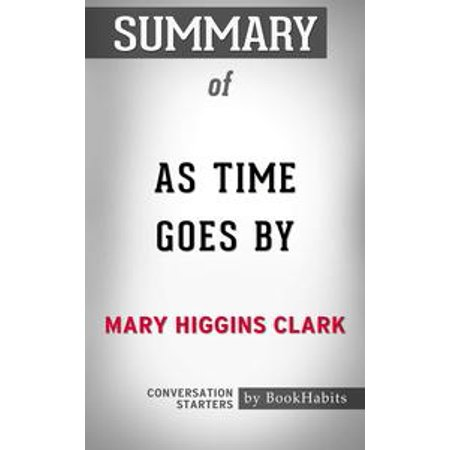 Summary of As Time Goes By: A Novel by Mary Higgins Clark | Conversation Starters -