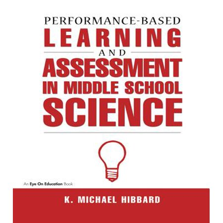 Performance-Based Learning & Assessment in Middle School Science -