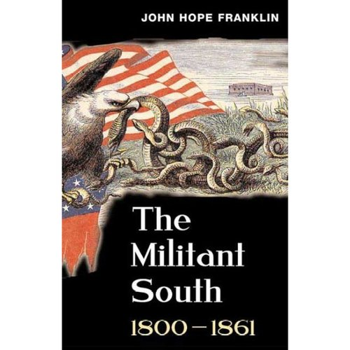 The Militant South: 1800-1861