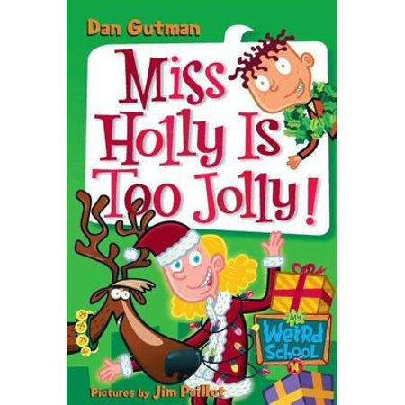 My Weird School #14: Miss Holly Is Too Jolly! -
