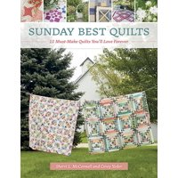 Sunday Best Quilts: 12 Must-Make Quilts You'll Love Forever (Paperback)