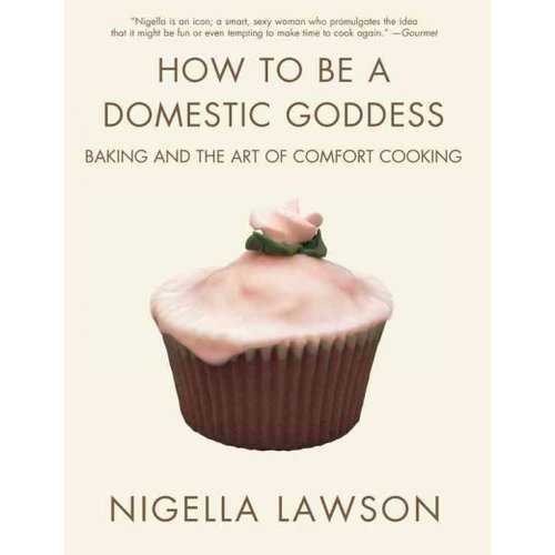 How to Be a Domestic Goddess: Baking and the Art of Comfort Cooking