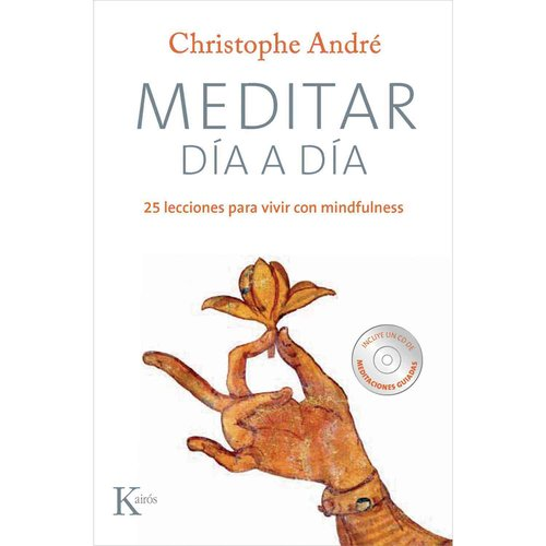 Meditar dia a dia / Meditating Day to Day: 25 lecciones para vivir con mindfulness / 25 Lessons for Living With Mindfulness