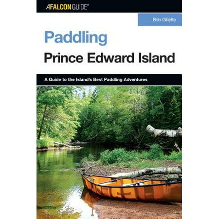 Paddling Prince Edward Island, First Edition (Paddling Guide Canada)