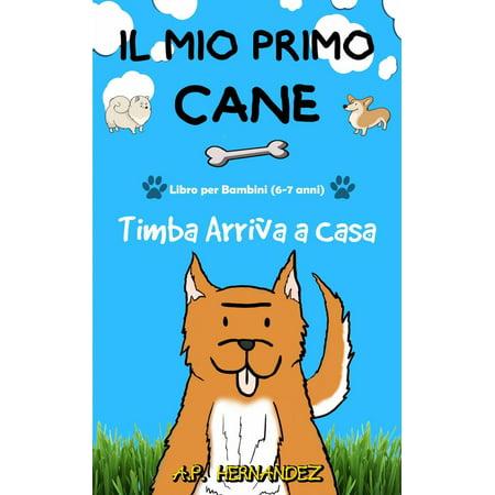 Halloween Songs Per Bambini (Il mio Primo Cane : Libro per Bambini (6-7 anni). Timba Arriva a Casa -)