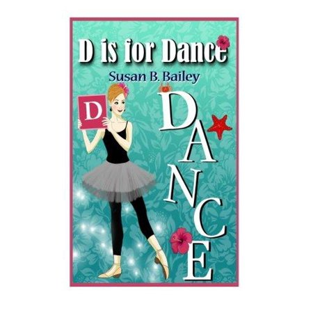 D Is For Dance  A Tropical Island Ballet Adventure