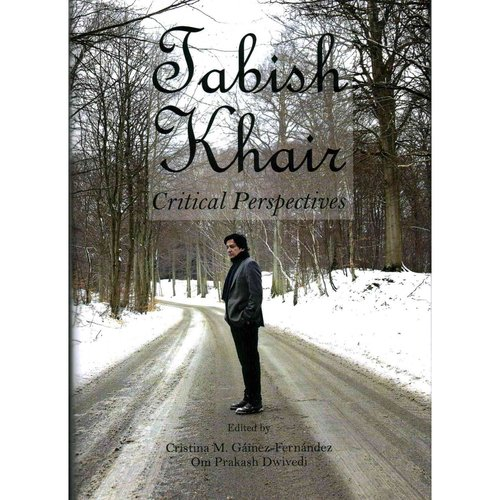 Tabish Khair : Critical Perspectives