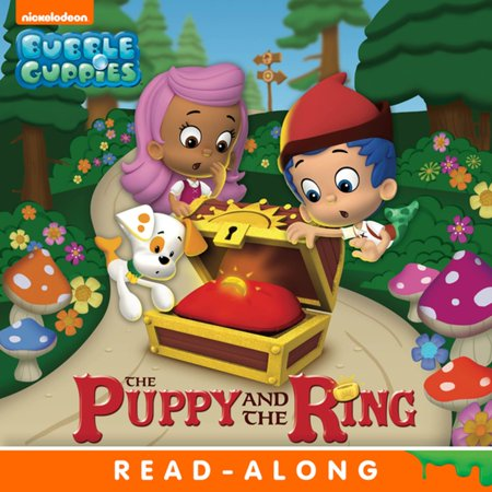 The Puppy and the Ring Nickelodeon Read-Along (Bubble Guppies) -