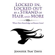 Locked In, Locked out by a Strand of Hair and More - eBook