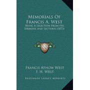 Memorials of Francis A. West : Being a Selection from His Sermons and Lectures (1873)