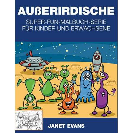 Auerirdische : Super-Fun-Malbuch-Serie Fur Kinder Und Erwachsene (Fake-brillen Für Kinder)