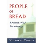 People of Bread : Rediscovering Ecclesiology