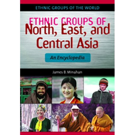 Ethnic Groups of North, East, and Central Asia: An Encyclopedia - eBook - Halloween North East Mall