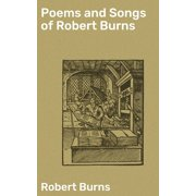 Poems and Songs of Robert Burns - eBook