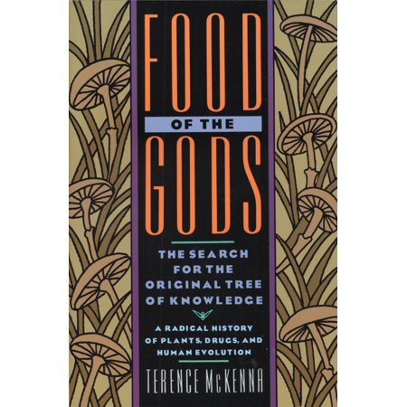 Food of the Gods : The Search for the Original Tree of Knowledge A Radical History of Plants, Drugs, and Human Evolution - Halloween Origins History