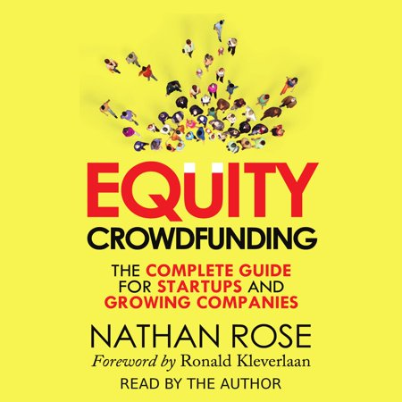 Equity Crowdfunding: The Complete Guide For Startups And Growing Companies -