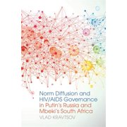 Norm Diffusion and HIV/AIDS Governance in Putin's Russia and Mbeki's South Africa - eBook