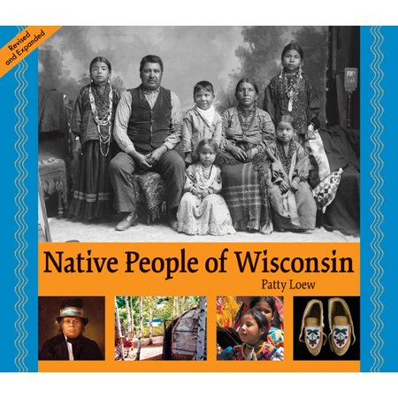 Native People of Wisconsin, Revised Edition (Native Plants Of Wisconsin)