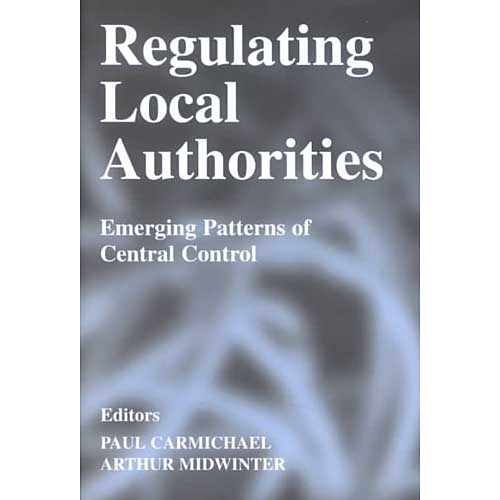 Regulating Local Authorities: Emerging Patterns of Central Control