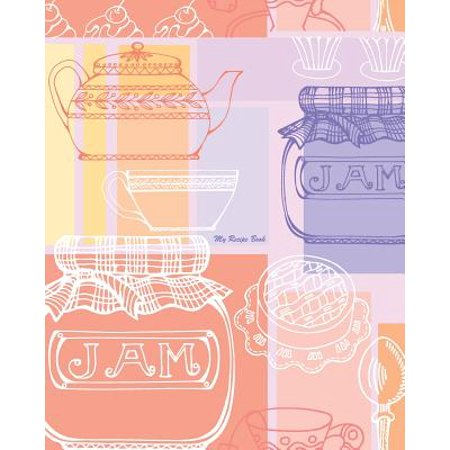 My Recipe Book : 100 Recipe Pages, Conversion Tables, Quotes and More!!! Make Your Own Cookbook Using This Blank Recipe Book [8 X 10 Inches / Pink, Purple and Orange] (Orange Halloween Cupcakes Recipes)