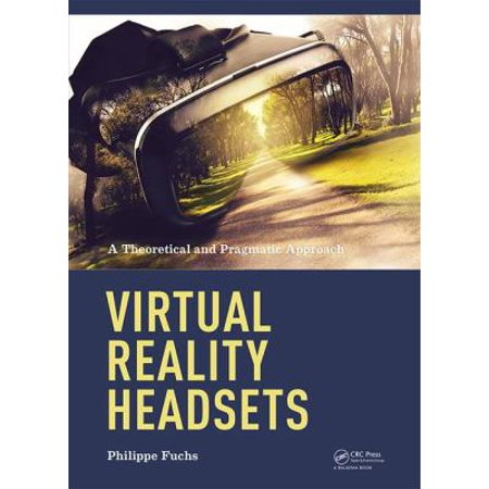 Virtual Reality Headsets  A Theoretical And Pragmatic Approach