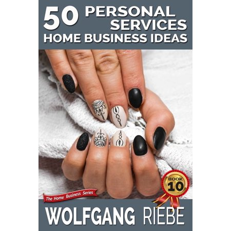 50 Personal Services Home Business Ideas - eBook (Service Ideas)