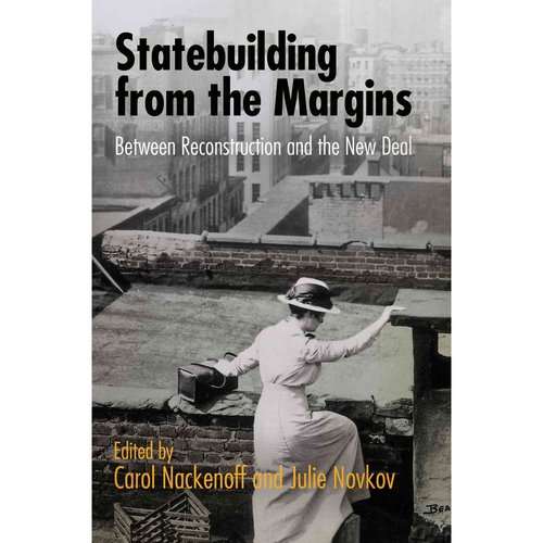 Statebuilding from the Margins: Between Reconstruction and the New Deal