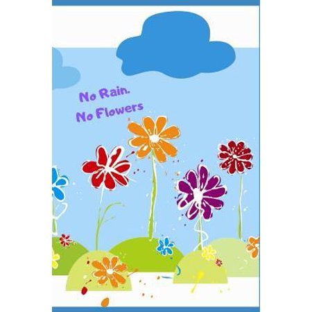 No Rain. No Flowers : Inspirational Journal/Notebook for Depression & Anxiety. Lined Journal Notepad for Adults & Teens to Support with Mental Health. AIDS All Low Self Esteem & Confidence, Fear Divorce Separation. Grief College Friend Family
