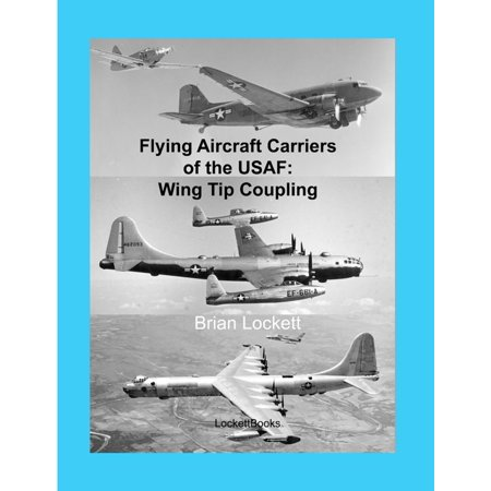 - Flying Aircraft Carriers of the Usaf: Wing Tip Coupling - eBook