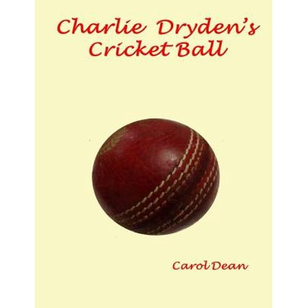 Charlie Dryden's Cricket Ball - eBook (Cost Of Cricket Ball Used In International Matches)