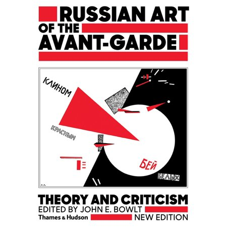 Russian Art of the Avant Garde : Theory and Criticism 1902-1934