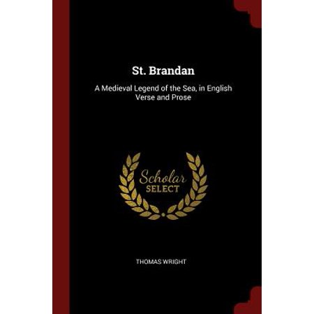 St. Brandan : A Medieval Legend of the Sea, in English Verse and