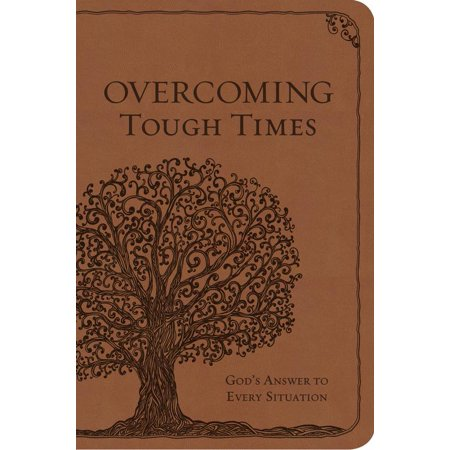 Overcoming Tough Times : God's Answer to Every