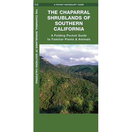 The Chaparral Shrublands Of Southern California  A Folding Pocket Guide To Familiar Plants   Animals