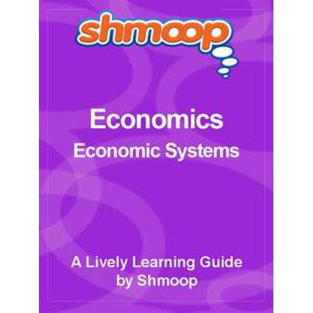 Shmoop Economics Guide: Economic Systems - eBook