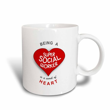 - 3dRose Being a Super Social Worker is a work of Heart - red job appreciation, Ceramic Mug, 11-ounce