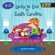 Lucky to Live in South Carolina (Hardcover)