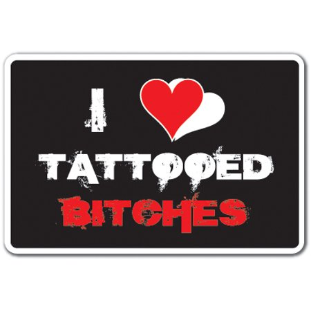 Tattoos Of Love (I Love Tattooed Bitches [3 Pack] of Vinyl Decal Stickers | Indoor/Outdoor | Funny decoration for Laptop, Car, Garage , Bedroom, Offices |)