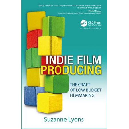 Low Budget Film - Indie Film Producing : The Craft of Low Budget Filmmaking