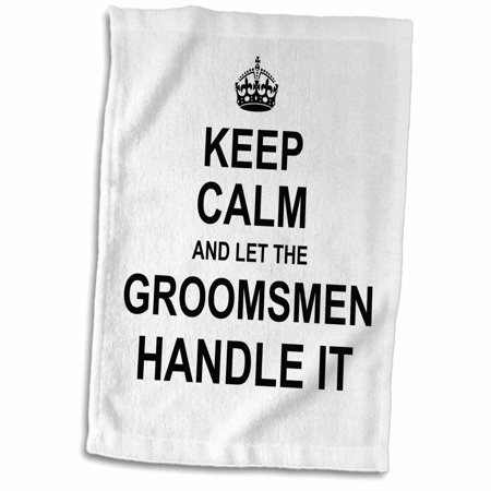 Handled Trowel - 3dRose Keep Calm and Let the Groomsmen Handle it fun funny wedding day humor - Towel, 15 by 22-inch