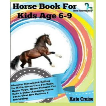 Horse Book For Kids Age 6 9  Discover Horseback Riding For Kids  Horse Care For Kids  Horse Type  Horse Pictures For Kids   Other Amazing Horse Fac