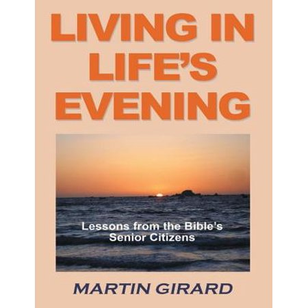 Living in Life's Evening: Lessons from the Bible's Senior Citizens - eBook - Family Home Evening Lesson For Halloween