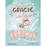 The Marvelous, Amazing, Pig-Tastic Gracie Laroo!