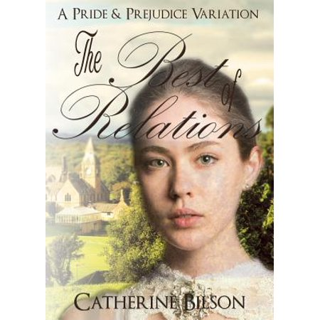The Best of Relations : A Pride and Prejudice