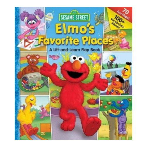 Elmo's Favorite Places: A Lift and Learn Flap Book