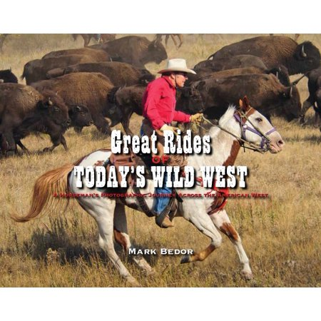 Great Rides Of Todays Wild West