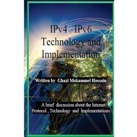 Ipv4 Ipv6 Technology And Implementation  Internet Protocol Version 4   Version 6 Technology And Implementation